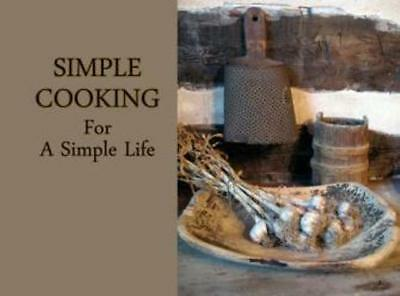 Simple Cooking For A Simple Life From A Simple Life Magazine Jill Peterson