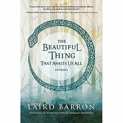The Beautiful Thing That Awaits Us All - Paperback NEW Barron, Laird 2014-07