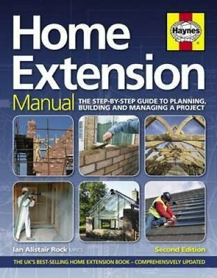 Home Extension Manual Step-by-Step Guide to Planning, Building ... 9780857338167