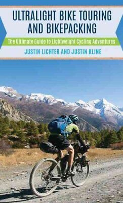 Ultralight Bike Touring and Bikepacking The Ultimate Guide to L... 9781493023974