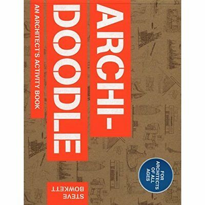 Archi-Doodle: An Architect's Activity Book - Paperback NEW Steve Bowkett ( 2013-