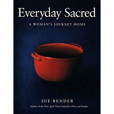 Everyday Sacred: A Woman's Journey Home - Paperback NEW Bender, Sue 1997-01-20