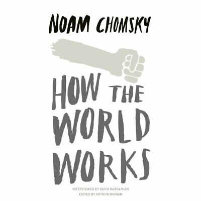 How the World Works - Paperback NEW Noam Chomsky 2012-05-03
