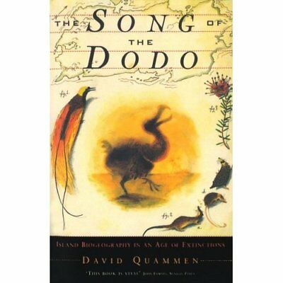 Song of the Dodo: Island Biogeography in an Age of Exti - Paperback NEW Quammen,