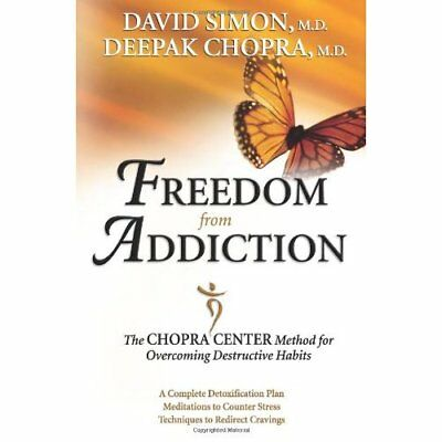 Freedom from Addiction: The Chopra Center Method for Ov - Paperback NEW Chopr, D