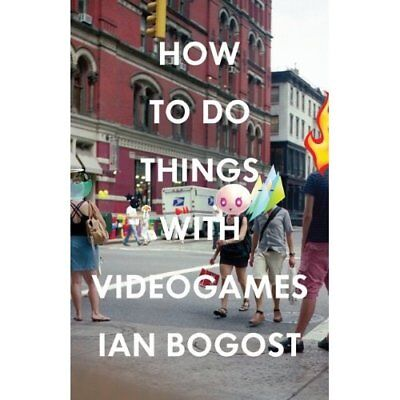 How to Do Things with Videogames - Paperback NEW Bogost, Ian 2011-08-30