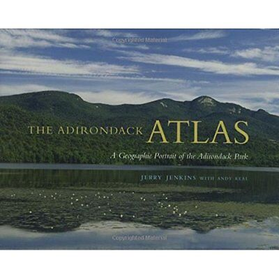 The Adirondack Atlas: A Geographic Portrait of the Adir - Paperback NEW Keal, Je