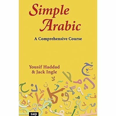 Simple Arabic: A Comprehensive Course - Paperback NEW Haddad, Yousif 2002-05-10