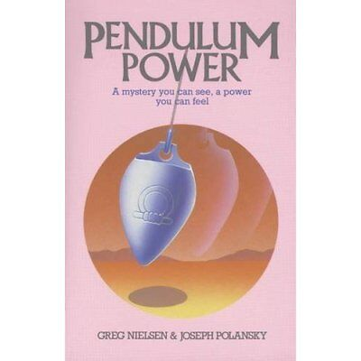 Pendulum Power: A Mystery You Can See, a Power You Can  - Paperback NEW Nielsen,