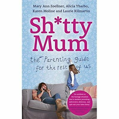 Sh*tty Mum: The Parenting Guide for the Rest of Us - Hardcover NEW Zoellner, Mar