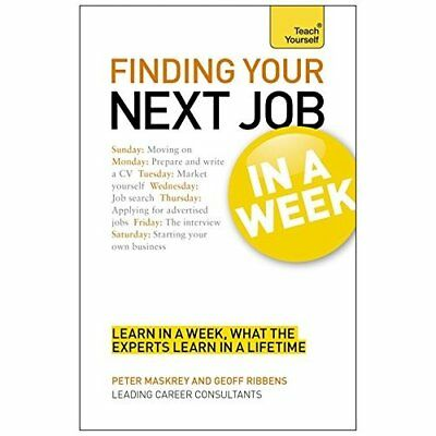 Teach Yourself Finding Your Next Job in a Week (TYW) - Paperback NEW Peter Maskr