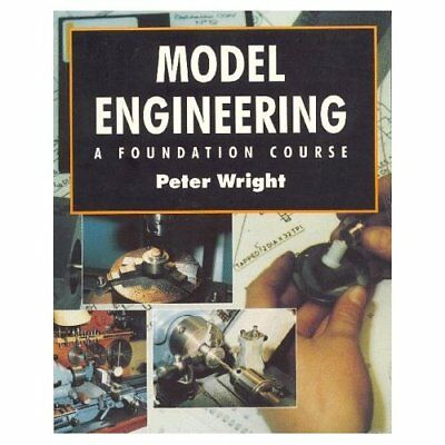 Model Engineering: A Foundation Course - Paperback NEW Wright, Peter 1998-01-10