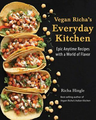 Vegan Richa's Everyday Kitchen Epic Anytime Recipes with a Worl... 9781941252390