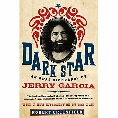 Dark Star: An Oral Biography of Jerry Garcia - Paperback NEW Greenfield, Rob 200