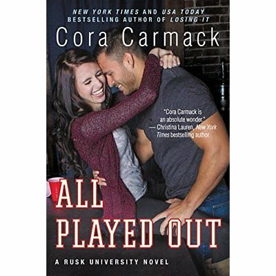 All Played Out: A Rusk University Novel - Paperback NEW Cora Carmack(Au 2015-06-