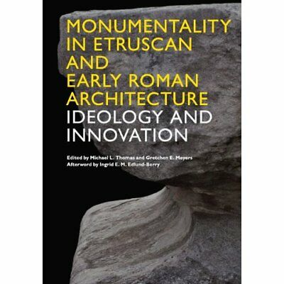 Monumentality in Etruscan and Early Roman Architecture: - Paperback NEW Ingrid E