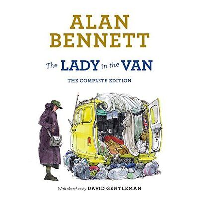 The Lady in the Van: The Complete Edition - Hardcover NEW Alan Bennett (A 2015-1