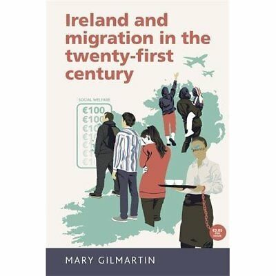 Ireland and Migration in the Twenty-First Century - Paperback NEW Mary Gilmartin