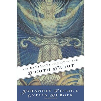 The Ultimate Guide to the Thoth Tarot - Paperback NEW Johannes Fiebig 2015-12-08