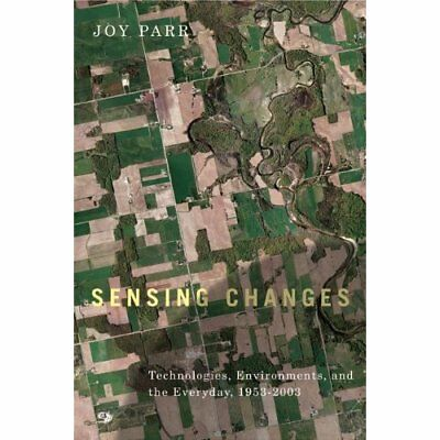 Sensing Changes: Technologies, Environments and the Eve - Paperback NEW Parr, Jo