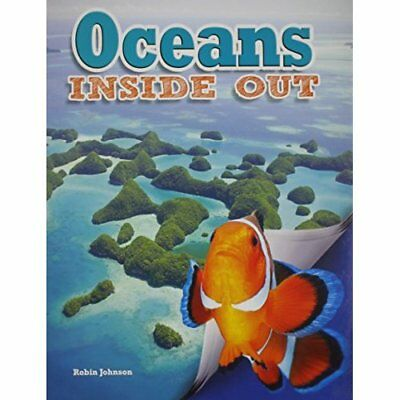 Oceans Inside Out (Ecosystems Inside Out) - Paperback NEW Robin Johnson ( 2014-1