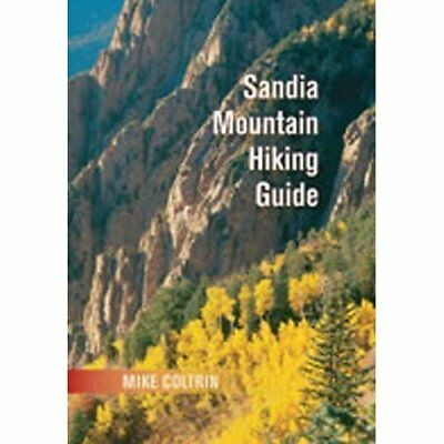 Sandia Mountain Hiking Guide - Spiral-bound NEW Coltrin, Mike 2005-05-30
