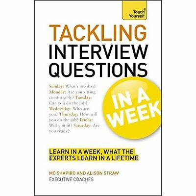 Teach Yourself Tackling Interview Questions in a Week - Paperback NEW Mo Shapiro