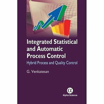 Integrated Statistical and Automatic Process Control: H - Hardcover NEW G. Venka