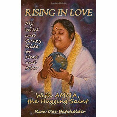 Rising in Love: My Wild and Crazy Ride to Here and Now, - Paperback NEW Batcheld