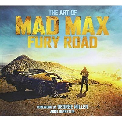 The Art of Mad Max: Fury Road - Hardcover NEW Bernstein, Abbi 2015-05-15