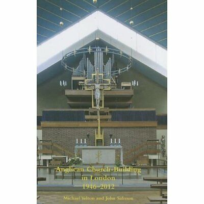 Anglican Church-Building in London 1946-2012 - Hardcover NEW Michael Yelton 2013
