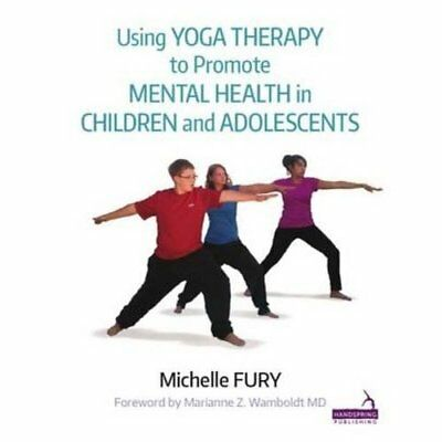 Using YOGA THERAPY to promote Mental Health - Paperback NEW Michelle Fury ( 2015
