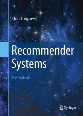 Recommender Systems The Textbook by Charu C. Aggarwal 9783319296579