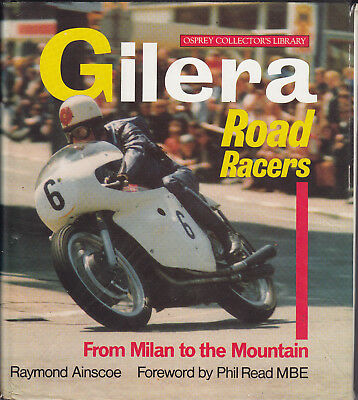 GILERA ROAD RACERS From Milan to the Mountain by Raymond Ainscoe 1st HB DJ