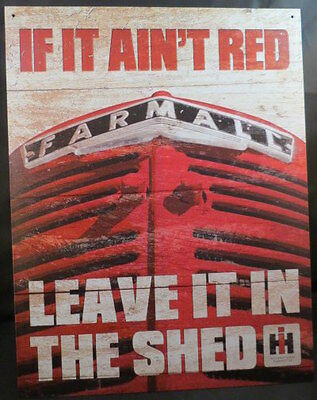 Farmall International Harvester Tractor Sign If It Ain't Red Leave In The Shed