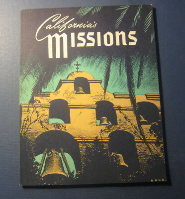 Old Vintage 1964 - CALIFORNIA'S MISSIONS - BOOK - Ralph Wright / Herbert Hahn