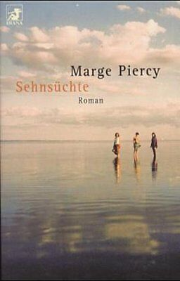 Marge Piercy ~ Sehnsüchte 9783453177277