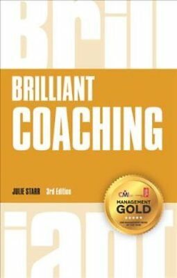 Brilliant Coaching How to be a brilliant coach in your workplace 9781292139074