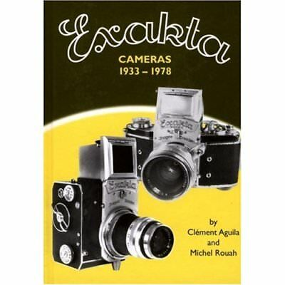 Exakta Cameras, 1933-78 (Hove Foto Books) - Hardcover NEW Aguila, Clement 1987-0
