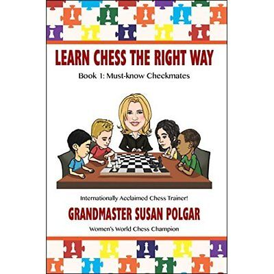 Learn Chess the Right Way!: Book 1: Must-Know Checkmate - Paperback NEW Susan Po