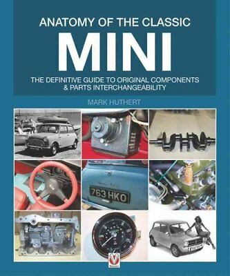 Anatomy of the Classic Mini The Definitive Guide to Original Co... 9781845842239