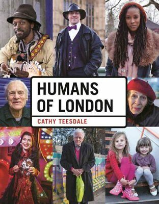 Humans of London by Cathy Teesdale 9781910552421 (Hardback, 2016)