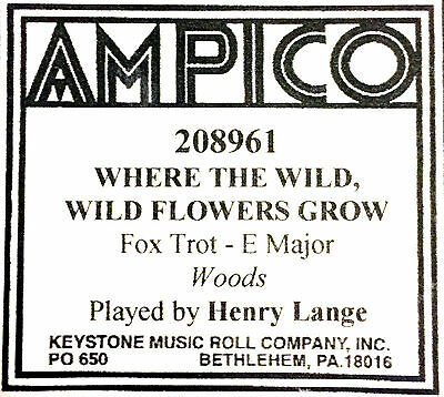 AMPICO Woods WHERE THE WILD, WILD FLOWERS GROW 208961 H. Lange Player Piano Roll