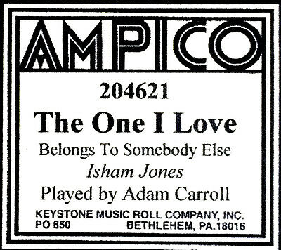 AMPICO (New) THE ONE I LOVE (Belongs To Somebody Else) 204621 Player Piano Roll
