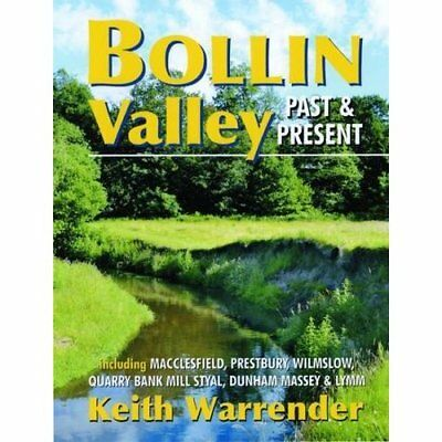 Bollin Valley Past and Present - Paperback NEW Keith Warrender 09/11/2016