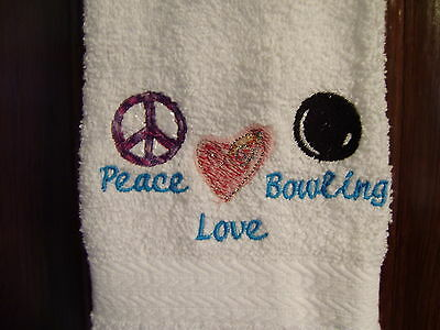 Free personalizing machine embroidered Bowling Towel Peace Love Bowling COOL!