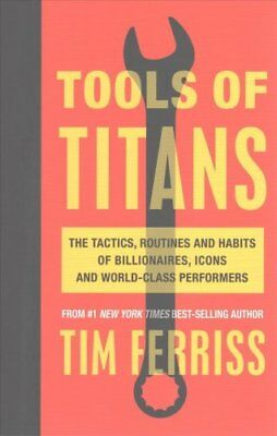 Tools of Titans The Tactics, Routines, and Habits of Billionair... 9781785041273