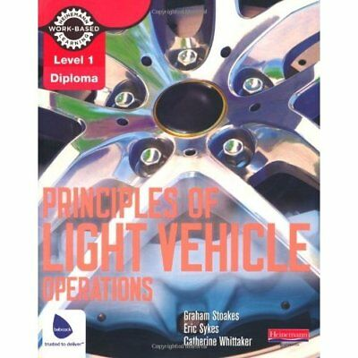 Level 1 Principles of Light Vehicle Operations Candidat - Paperback NEW Stoakes,