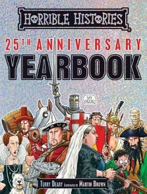 Horrible Histories 25th Anniversary Yearbook by Terry Deary 9781407181998