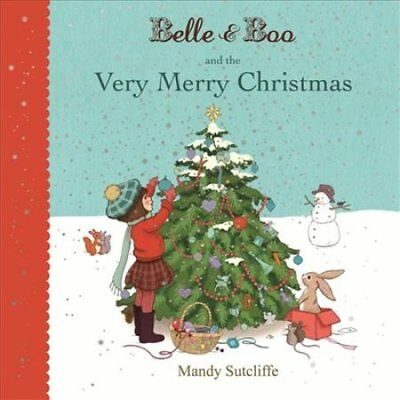 Belle & Boo and the Very Merry Christmas by Mandy Sutcliffe 9781408320914